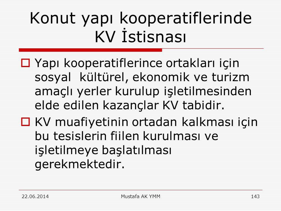 Konut yapı kooperatiflerinde KV İstisnası  Yapı kooperatiflerince ortakları için sosyal kültürel, ekonomik ve turizm amaçlı yerler kurulup işletilmes