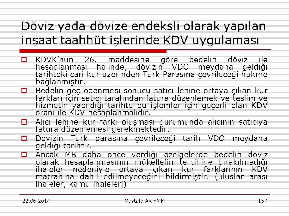 Döviz yada dövize endeksli olarak yapılan inşaat taahhüt işlerinde KDV uygulaması  KDVK'nun 26. maddesine göre bedelin döviz ile hesaplanması halinde