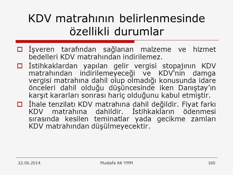 KDV matrahının belirlenmesinde özellikli durumlar  İşveren tarafından sağlanan malzeme ve hizmet bedelleri KDV matrahından indirilemez.  İstihkaklar