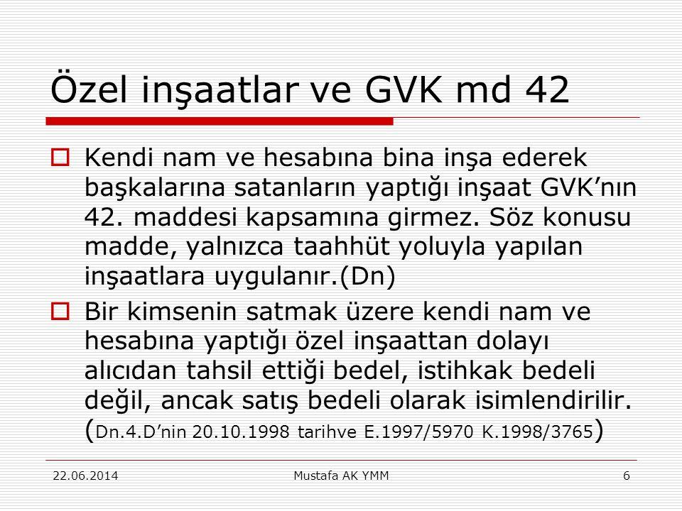 Özel inşaatlar ve GVK md 42  Kendi nam ve hesabına bina inşa ederek başkalarına satanların yaptığı inşaat GVK'nın 42. maddesi kapsamına girmez. Söz k