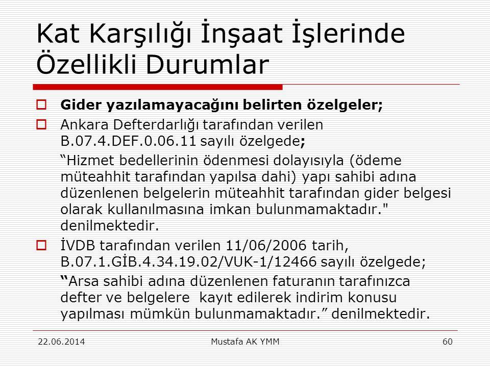 Kat Karşılığı İnşaat İşlerinde Özellikli Durumlar  Gider yazılamayacağını belirten özelgeler;  Ankara Defterdarlığı tarafından verilen B.07.4.DEF.0.