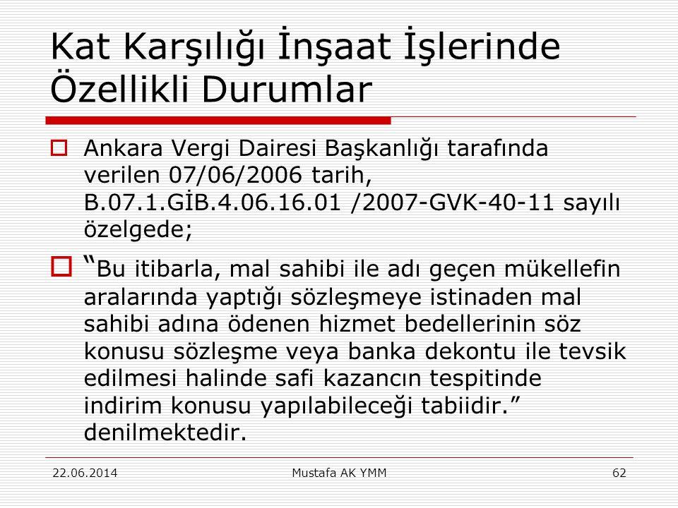 Kat Karşılığı İnşaat İşlerinde Özellikli Durumlar  Ankara Vergi Dairesi Başkanlığı tarafında verilen 07/06/2006 tarih, B.07.1.GİB.4.06.16.01 /2007-GV