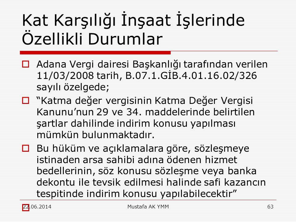 Kat Karşılığı İnşaat İşlerinde Özellikli Durumlar  Adana Vergi dairesi Başkanlığı tarafından verilen 11/03/2008 tarih, B.07.1.GİB.4.01.16.02/326 sayı