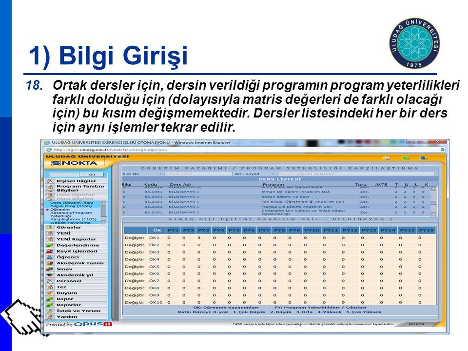 1) Bilgi Girişi 18.Ortak dersler için, dersin verildiği programın program yeterlilikleri farklı dolduğu için (dolayısıyla matris değerleri de farklı o