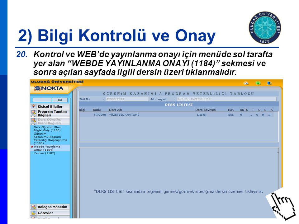 """2) Bilgi Kontrolü ve Onay 20.Kontrol ve WEB'de yayınlanma onayı için menüde sol tarafta yer alan """"WEBDE YAYINLANMA ONAYI (1184)"""" sekmesi ve sonra açıl"""