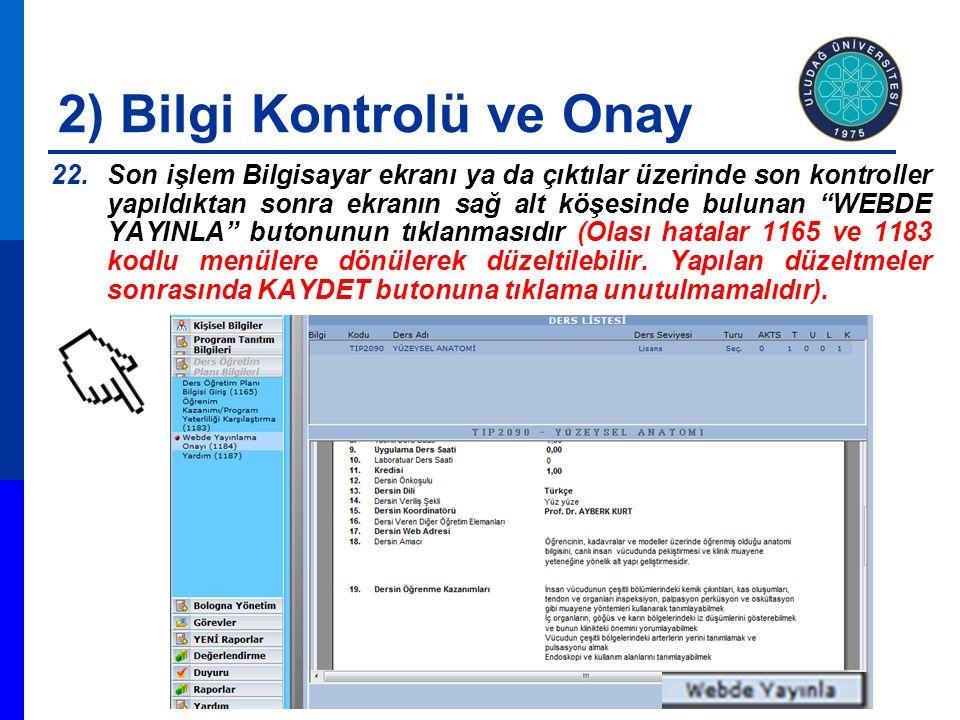 """2) Bilgi Kontrolü ve Onay 22.Son işlem Bilgisayar ekranı ya da çıktılar üzerinde son kontroller yapıldıktan sonra ekranın sağ alt köşesinde bulunan """"W"""