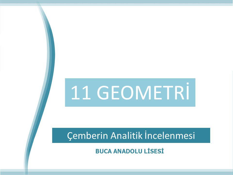 26.02.2012 BUCA ANADOLU LİSESİ 11 GEOMETRİ Çemberin Analitik İncelenmesi