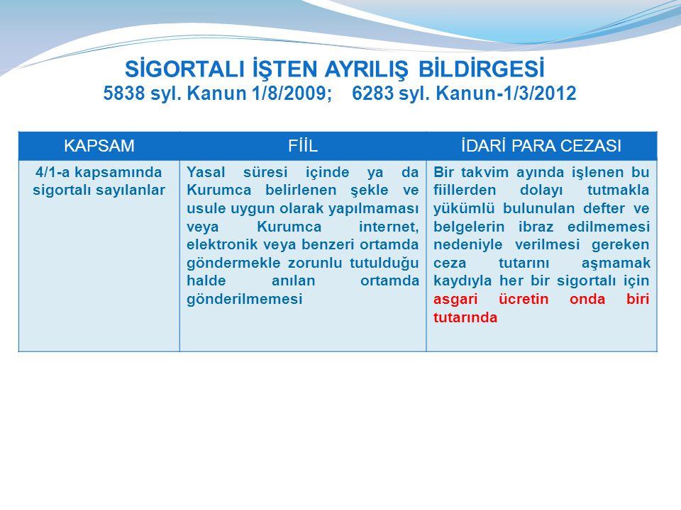SİGORTALI İŞTEN AYRILIŞ BİLDİRGESİ 5838 syl.Kanun 1/8/2009; 6283 syl.