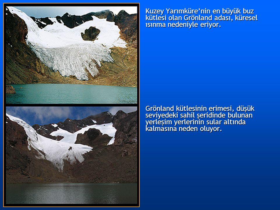 Kuzey Yarımküre'nin en büyük buz kütlesi olan Grönland adası, küresel ısınma nedeniyle eriyor. Grönland kütlesinin erimesi, düşük seviyedeki sahil şer