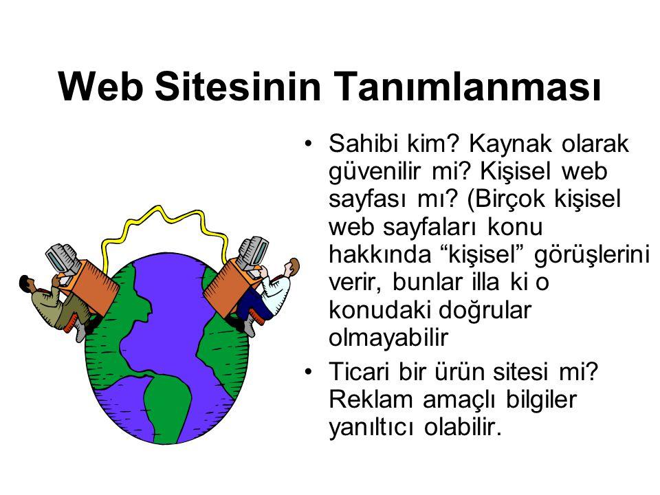 Web Sitesinin Tanımlanması •Sahibi kim. Kaynak olarak güvenilir mi.