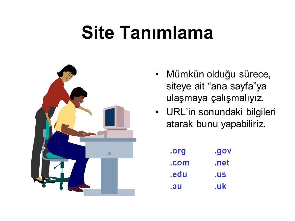Site Tanımlama •Mümkün olduğu sürece, siteye ait ana sayfa ya ulaşmaya çalışmalıyız.