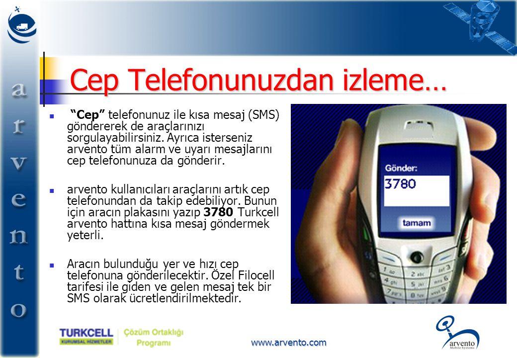 """www.arvento.com Cep Telefonunuzdan izleme…  """"Cep"""" telefonunuz ile kısa mesaj (SMS) göndererek de araçlarınızı sorgulayabilirsiniz. Ayrıca isterseniz"""