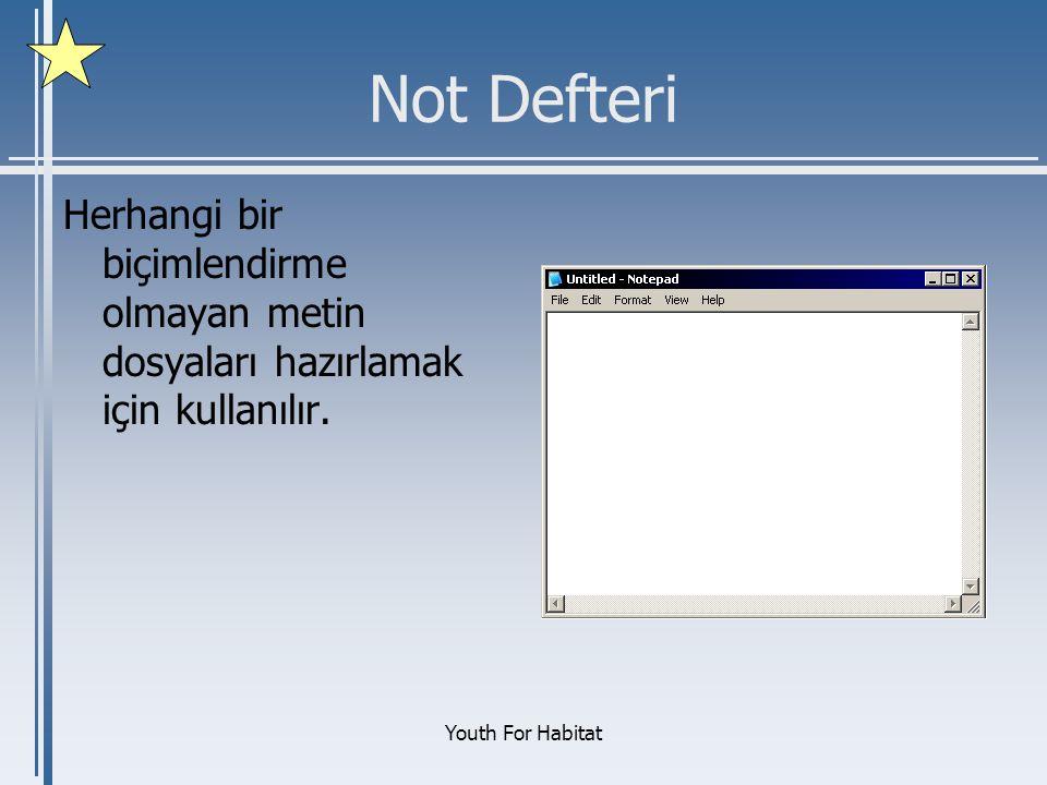 Youth For Habitat Not Defteri Herhangi bir biçimlendirme olmayan metin dosyaları hazırlamak için kullanılır.