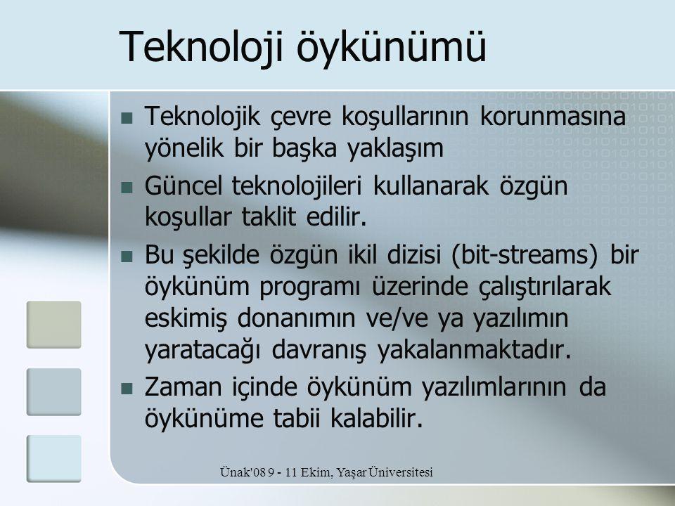Ünak'08 9 - 11 Ekim, Yaşar Üniversitesi Teknoloji öykünümü  Teknolojik çevre koşullarının korunmasına yönelik bir başka yaklaşım  Güncel teknolojile