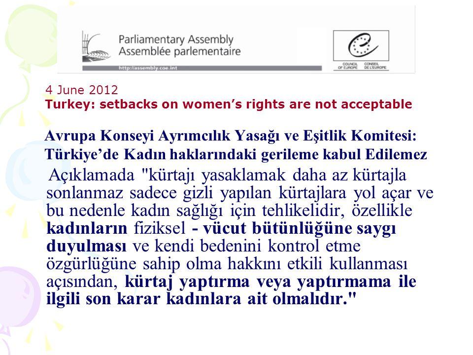 4 June 2012 Turkey: setbacks on women's rights are not acceptable Avrupa Konseyi Ayrımcılık Yasağı ve Eşitlik Komitesi: Türkiye'de Kadın haklarındaki