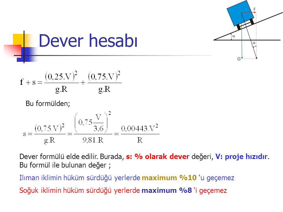 Dever hesabı Bu formülden; Dever formülü elde edilir.