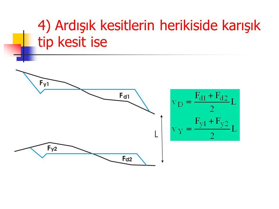4) Ardışık kesitlerin herikiside karışık tip kesit ise