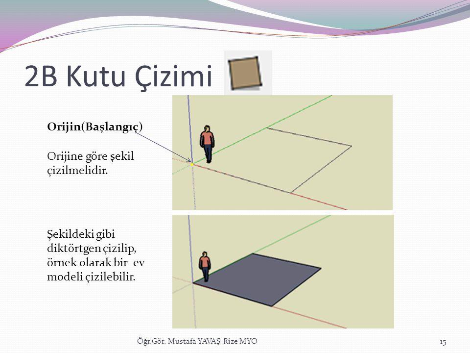 2B Kutu Çizimi Öğr.Gör. Mustafa YAVAŞ-Rize MYO15 Orijin(Başlangıç) Orijine göre şekil çizilmelidir. Şekildeki gibi diktörtgen çizilip, örnek olarak bi