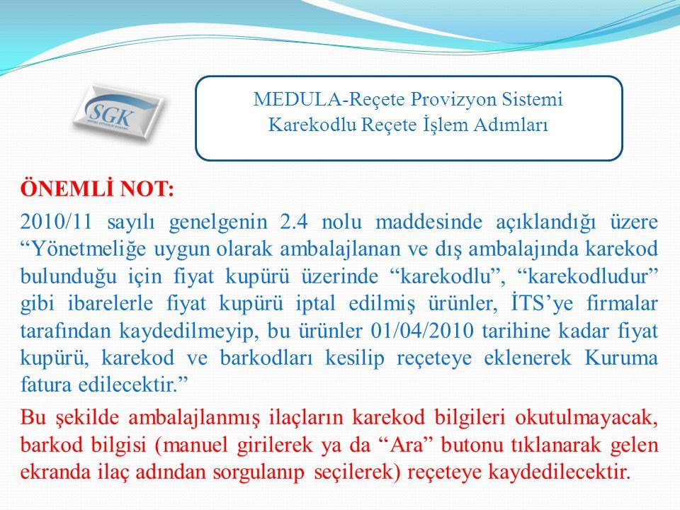 MEDULA-Reçete Provizyon Sistemi Karekodlu Reçete İşlem Adımları  Karekodlu reçete silinmek istendiğinde veya reçetedeki herhangi bir karekodlu ilaç reçeteden silinmek istendiğinde;
