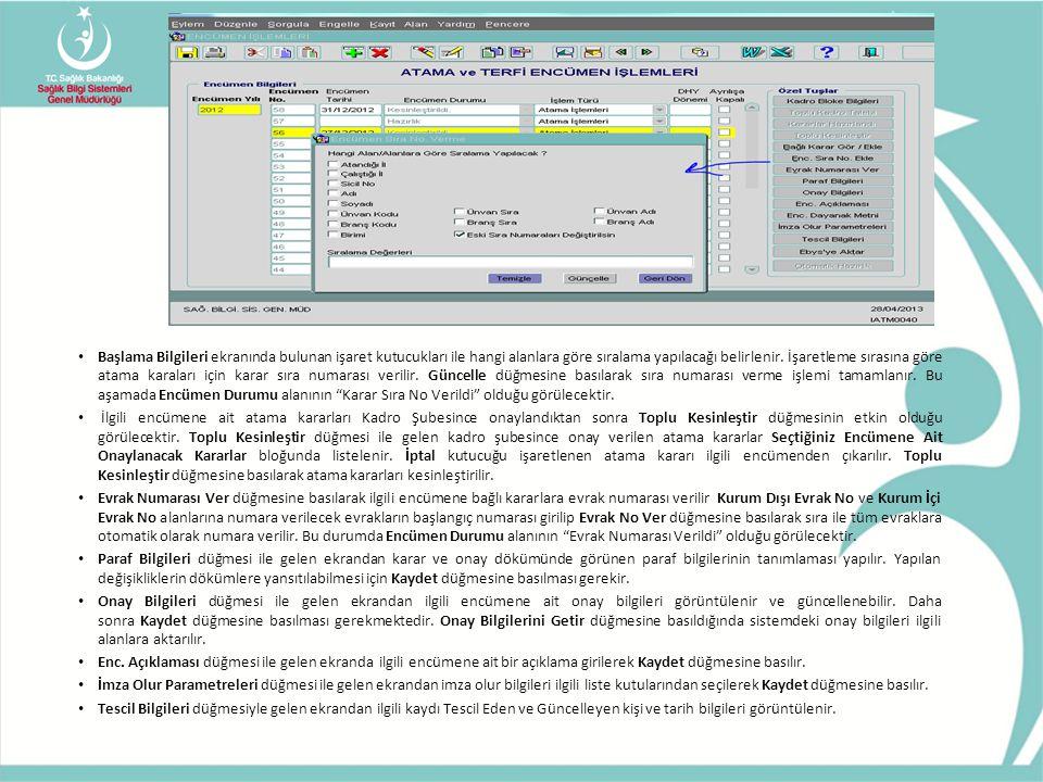 • Başlama Bilgileri ekranında bulunan işaret kutucukları ile hangi alanlara göre sıralama yapılacağı belirlenir. İşaretleme sırasına göre atama karala
