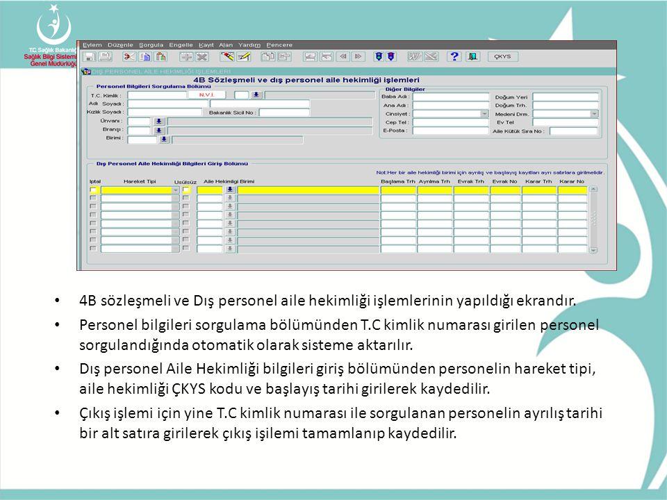 • 4B sözleşmeli ve Dış personel aile hekimliği işlemlerinin yapıldığı ekrandır. • Personel bilgileri sorgulama bölümünden T.C kimlik numarası girilen