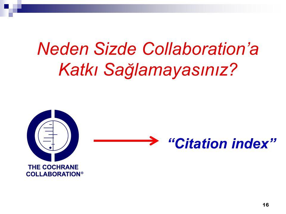 "16 Neden Sizde Collaboration'a Katkı Sağlamayasınız? ""Citation index"""
