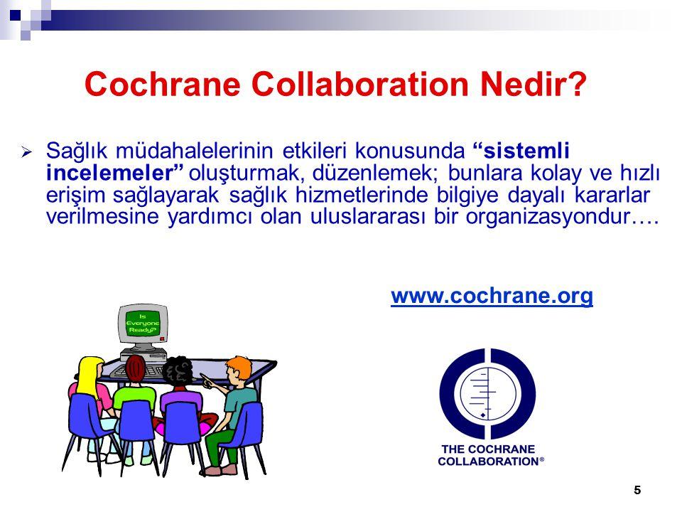 6 The Cochrane Collaboration •1992'den günümüze kapsamlı içerik •80+ ülkede 15,000+ kişi •52 inceleme grupları •12 merkezde Alanlar, yöntem grupları ve Cochrane tüketici ağı