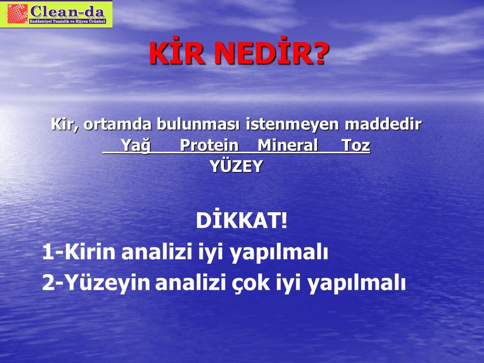 TEMEL KURAL KİRLİ YÜZEYLER DEZENFEKTE EDİLEMEZLER !