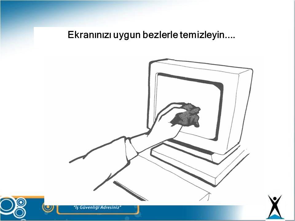Ekranınızı uygun bezlerle temizleyin....