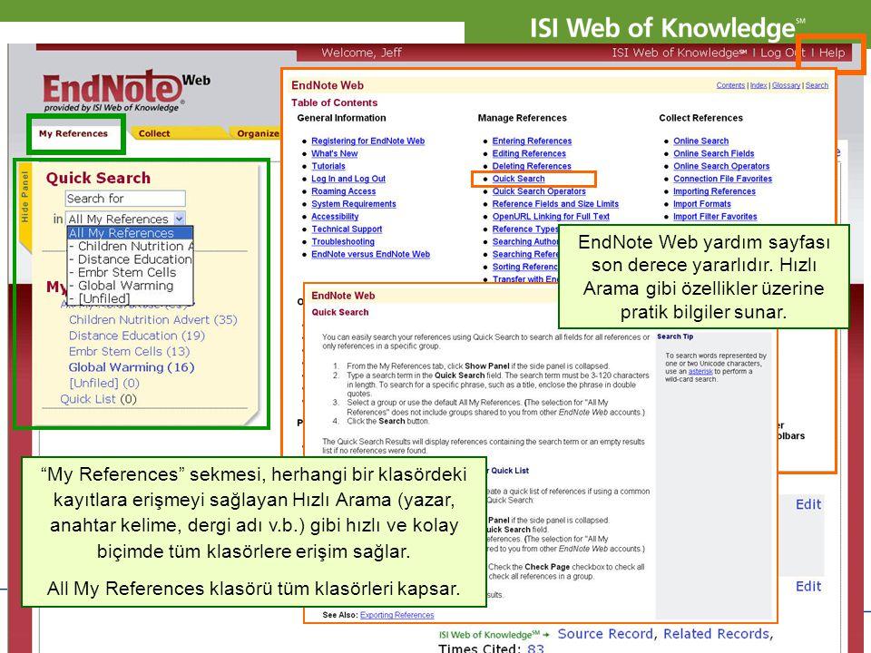 """Copyright 2007 Thomson Corporation 9 EndNote Web yardım sayfası son derece yararlıdır. Hızlı Arama gibi özellikler üzerine pratik bilgiler sunar. """"My"""