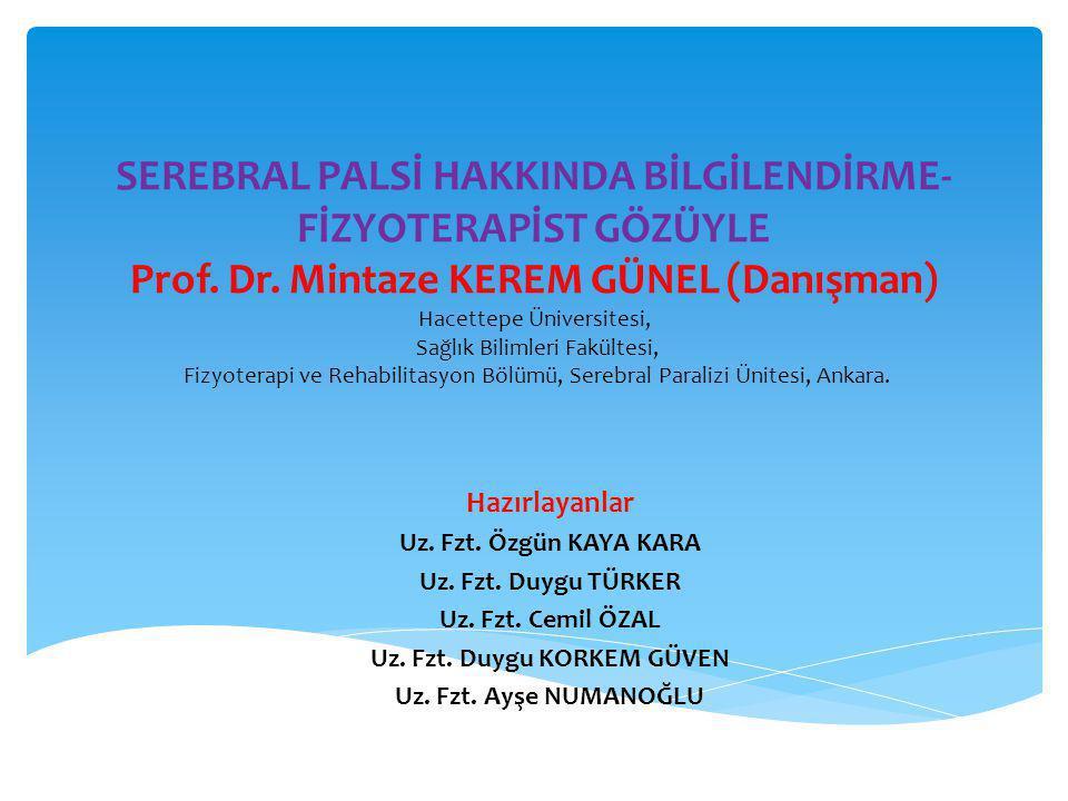 SEREBRAL PALSİ HAKKINDA BİLGİLENDİRME- FİZYOTERAPİST GÖZÜYLE Prof.