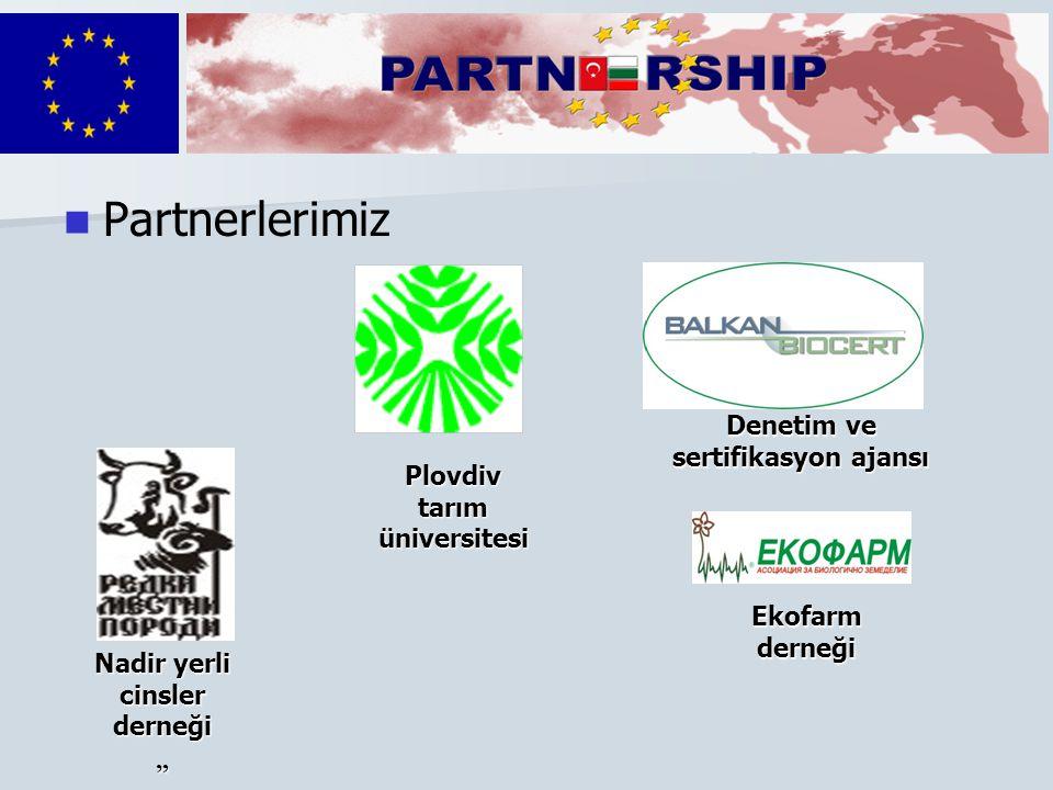 """  Partnerlerimiz Denetim ve sertifikasyon ajansı Nadir yerli cinsler derneği """" Plovdiv tarım üniversitesi Ekofarm derneği"""