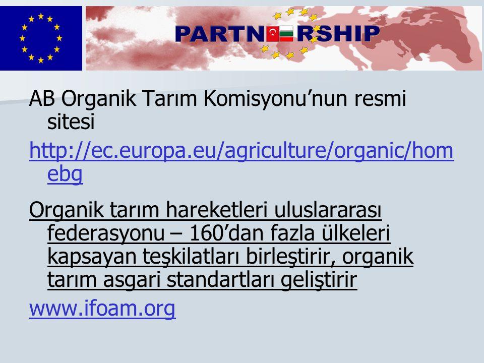 AB Organik Tarım Komisyonu'nun resmi sitesi http://ec.europa.eu/agriculture/organic/hom ebg Organik tarım hareketleri uluslararası federasyonu – 160'd
