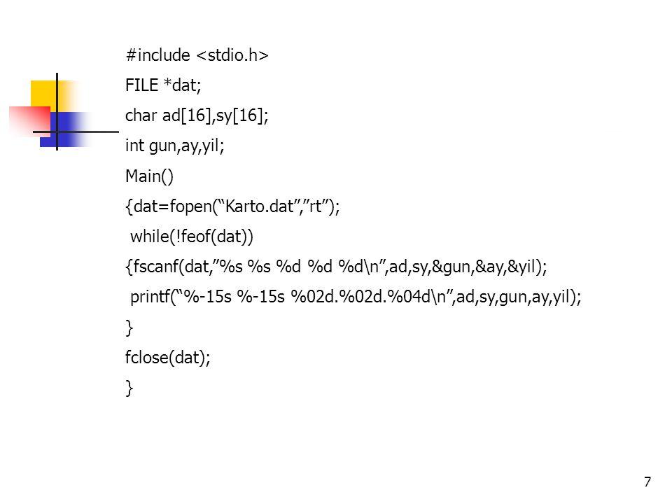 8 #include struct kaytip { char iz; char ad[16]; char sy[16]; char tl[16]; } kayrec; FILE *dat; int kayuz,kayno; long kaypos; char cev; extern int errno; main() {dat=fopen( Rehber.dat , r+ ); if(errno==ENOENT) dat=fopen( Rehber.dat , w+ ); kayuz=sizeof(kayrec);