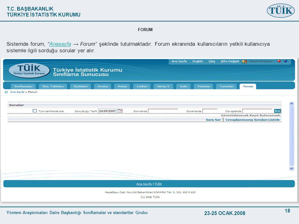 T.C. BAŞBAKANLIK TÜRKİYE İSTATİSTİK KURUMU Yöntem Araştırmaları Daire Başkanlığı Sınıflamalar ve standartlar Grubu 23-25 OCAK.2008 18 FORUM Sistemde f