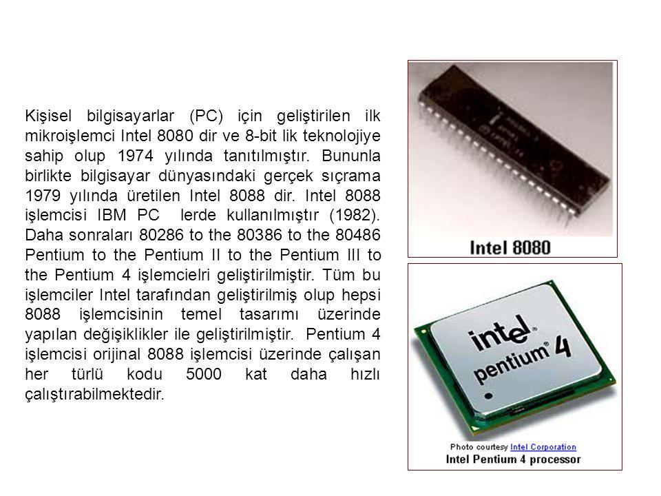 Kişisel bilgisayarlar (PC) için geliştirilen ilk mikroişlemci Intel 8080 dir ve 8-bit lik teknolojiye sahip olup 1974 yılında tanıtılmıştır. Bununla b