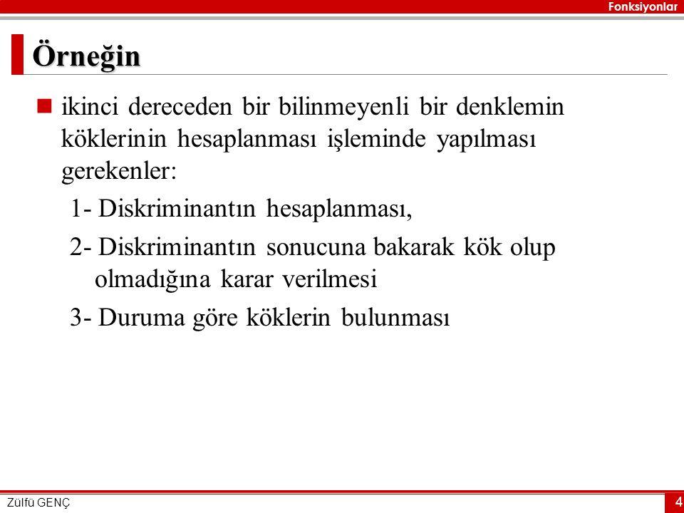 Fonksiyonlar Zülfü GENÇ 35 Adım adım programı yazalım – 2.
