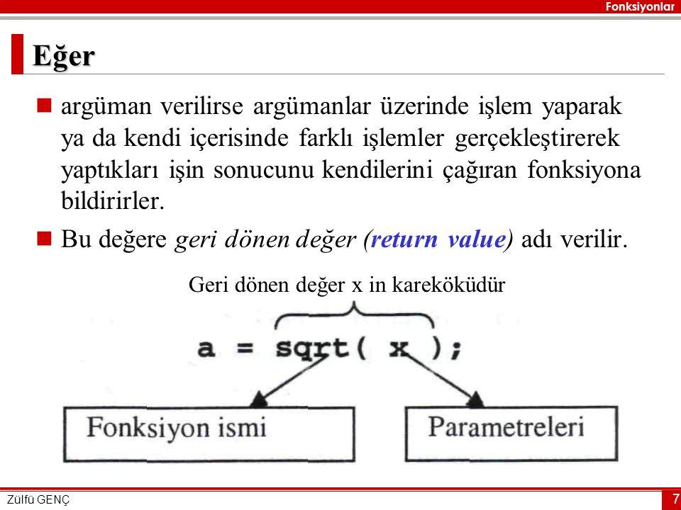 Fonksiyonlar Zülfü GENÇ 18 Rand()  0 ile stdlib içerisinde tanımlı olan RAND_MAX (32767) arasında rastgele bir sayı üretir.