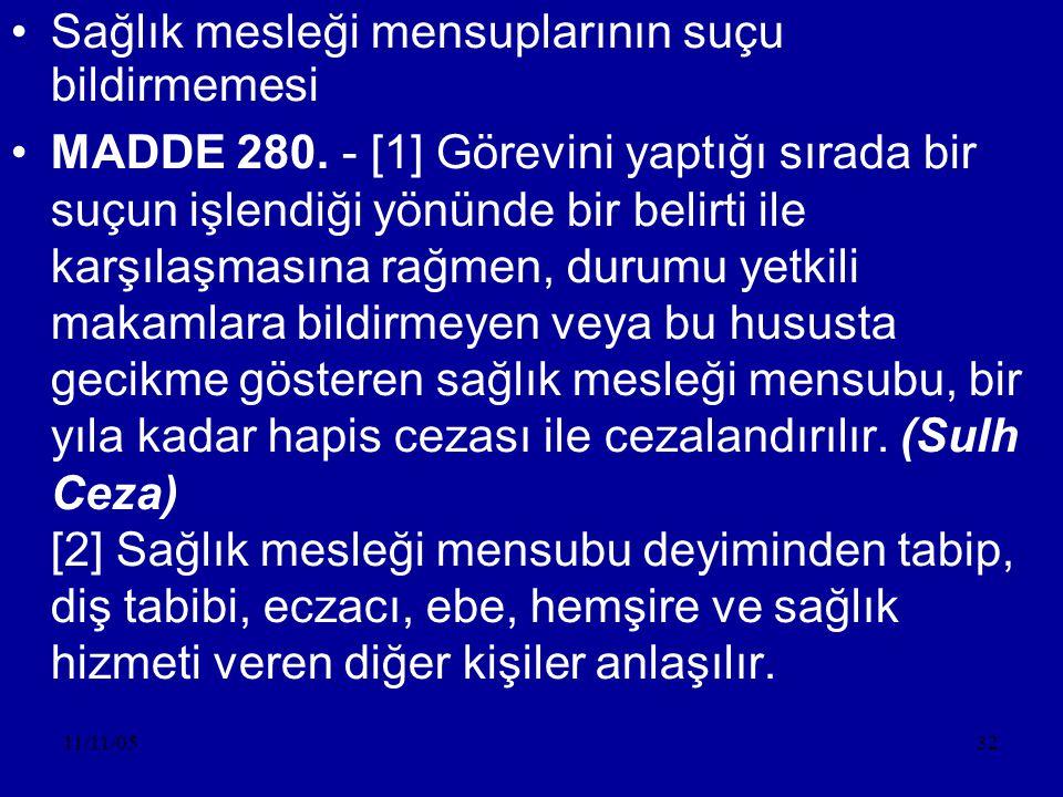 11/11/0532 •Sağlık mesleği mensuplarının suçu bildirmemesi •MADDE 280.