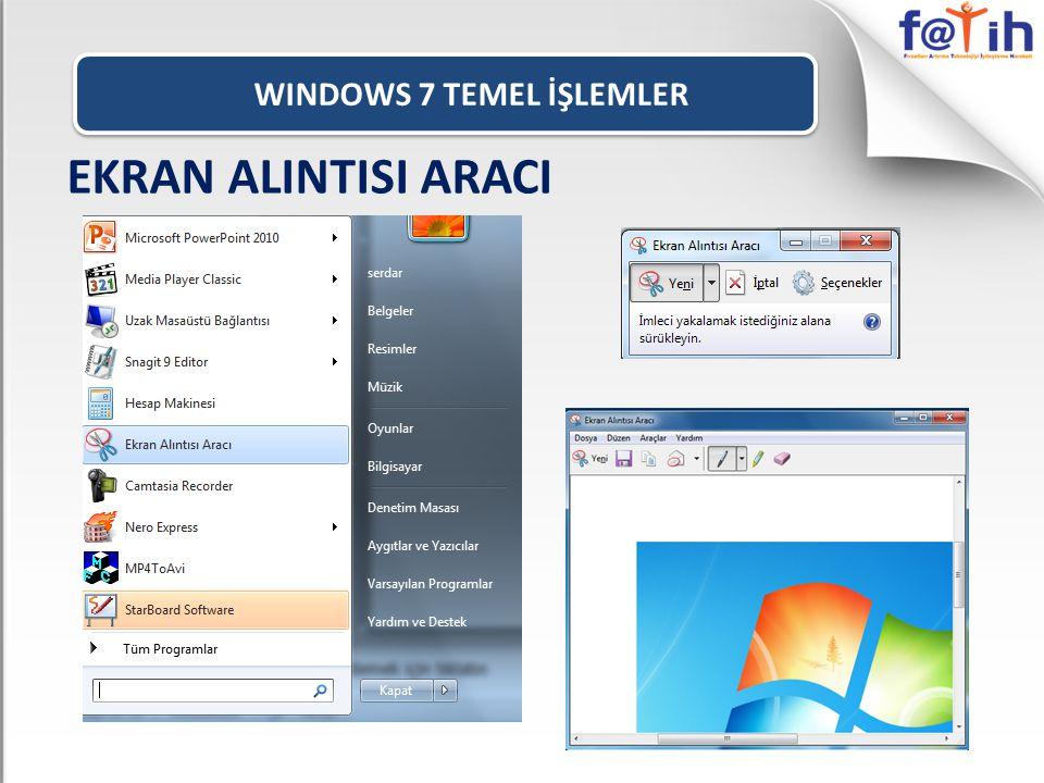 WINDOWS 7 TEMEL İŞLEMLER EKRAN ALINTISI ARACI