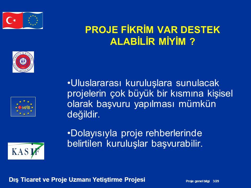 Proje genel bilgi 4/29 Dış Ticaret ve Proje Uzmanı Yetiştirme Projesi DİKKAT .