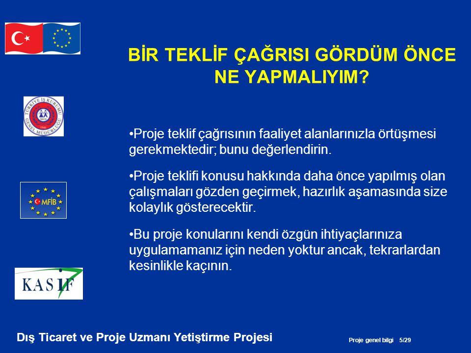 Proje genel bilgi 26/29 Dış Ticaret ve Proje Uzmanı Yetiştirme Projesi 3.