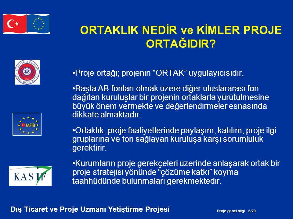 Proje genel bilgi 27/29 Dış Ticaret ve Proje Uzmanı Yetiştirme Projesi 5.