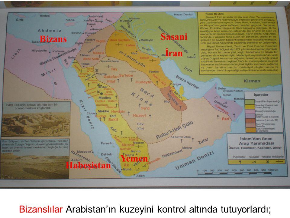 Bizanslılar Arabistan'ın kuzeyini kontrol altında tutuyorlardı; Bizans Sasani İran Habeşistan Yemen