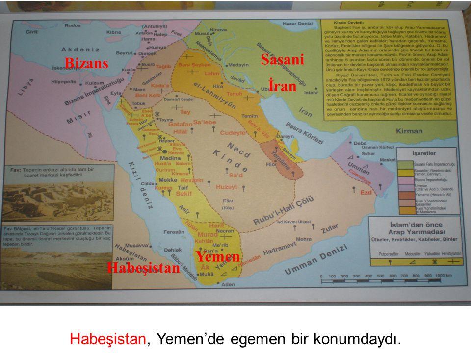 Habeşistan, Yemen'de egemen bir konumdaydı. Bizans Sasani İran Habeşistan Yemen
