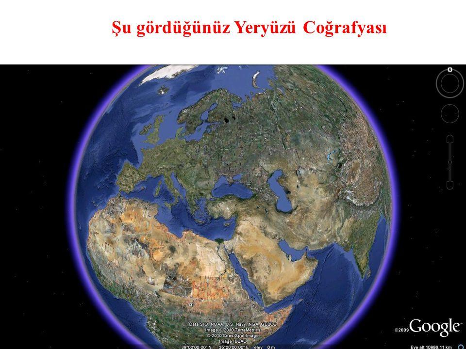 Şu gördüğünüz Yeryüzü Coğrafyası