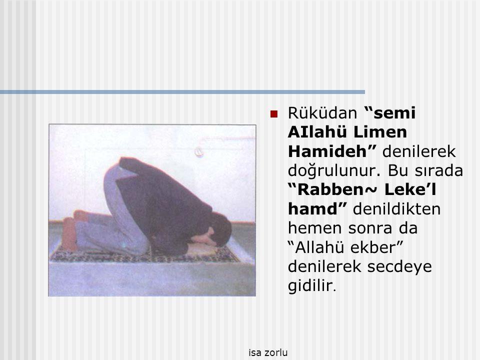 """isa zorlu  Okuma (kıraat) bitince 'Allahü ekber"""" denilerek rüküa varılır. Bu durumda eller diz kapaklarını kavrar. Bel yere paralel olarak eğiktir."""