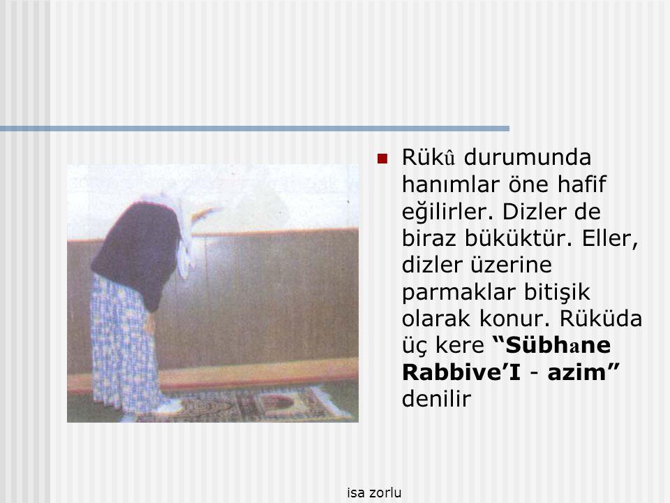 """isa zorlu  Rüküdan """"semi AIlahü Limen Hamideh"""" denilerek doğrulunur. Bu sırada """"Rabben~ Leke'l hamd"""" denildikten hemen sonra da """"Allahü ekber"""" denile"""