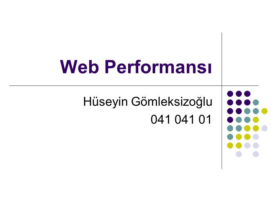 Web Performansı Hüseyin Gömleksizoğlu 041 041 01