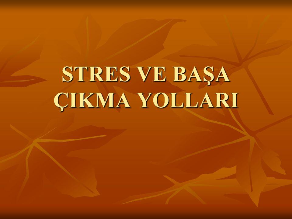İÇİNDEKİLER:  1- Stres Nedir.